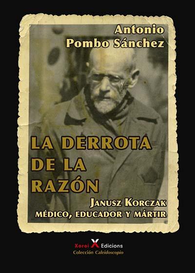 Portada del libro La derrota de la razón de Janusz Korczak