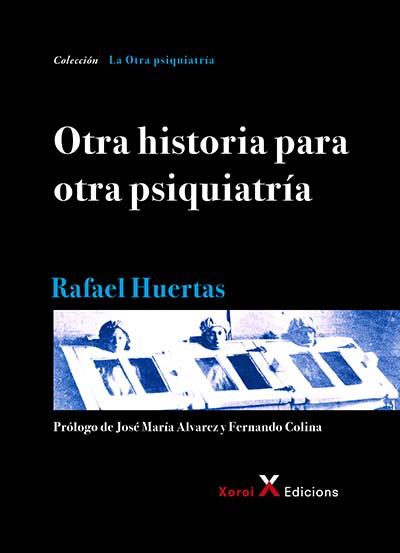 Portada del libro Otra historia para otra psiquiatría de Rafael Huertas
