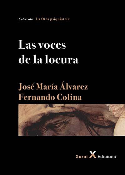 Portada del libro Las voces de la locura de José María Álvarez y Fernando Colina