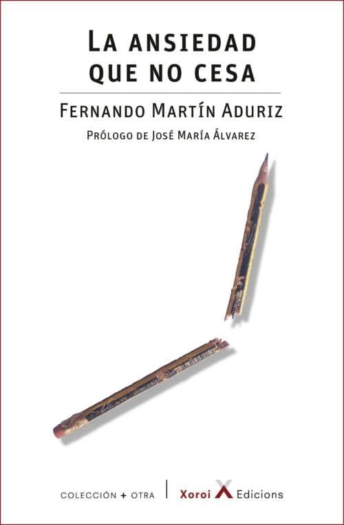 La ansiedad que no cesa de Fernando Martín Adúriz
