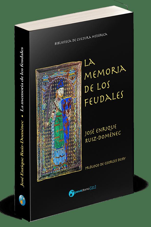 La memoria de los feudales, de José Enrique Ruiz-Doménec