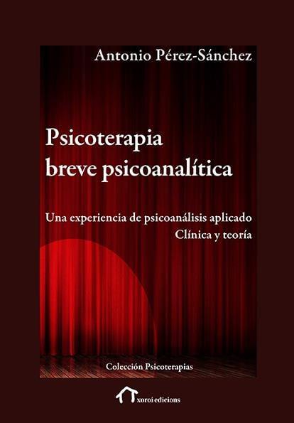 Antonio Pérez-Sánchez, Psicoterapia breve psicoanalítica