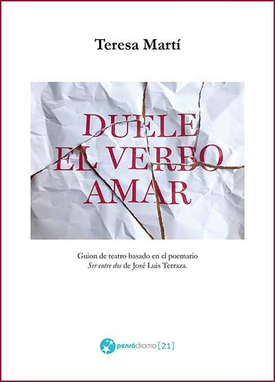 Duele el verbo amar de Teresa Martí