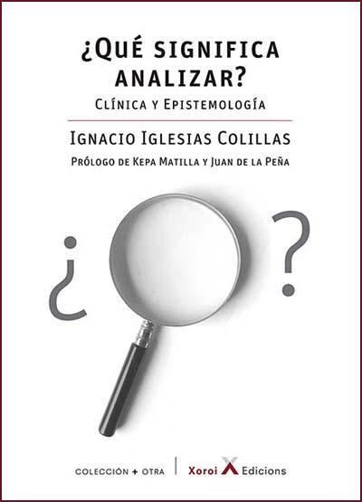 """""""Qué significa analizar"""" de Ignacio Iglesias"""
