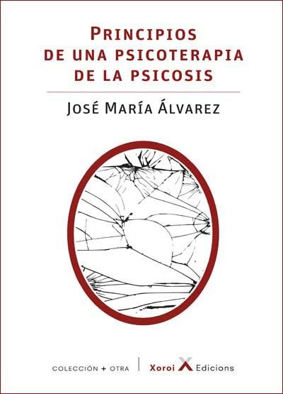 Principios de una psicoterapia de la psicosis de José María Álvarez